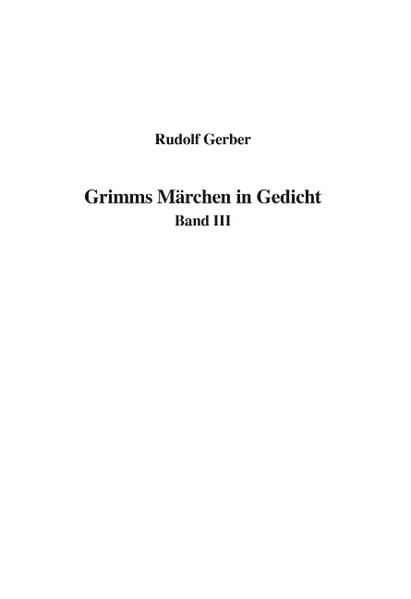 Grimms Märchen in Gedicht Band III als Buch (gebunden)