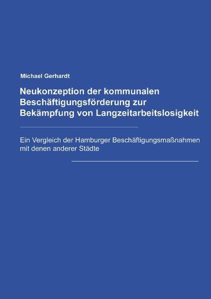Neukonzeption der Kommunalen Beschäftigungsförderung zur Bekämpfung von Langzeitarbeitslosigkeit als Buch (gebunden)