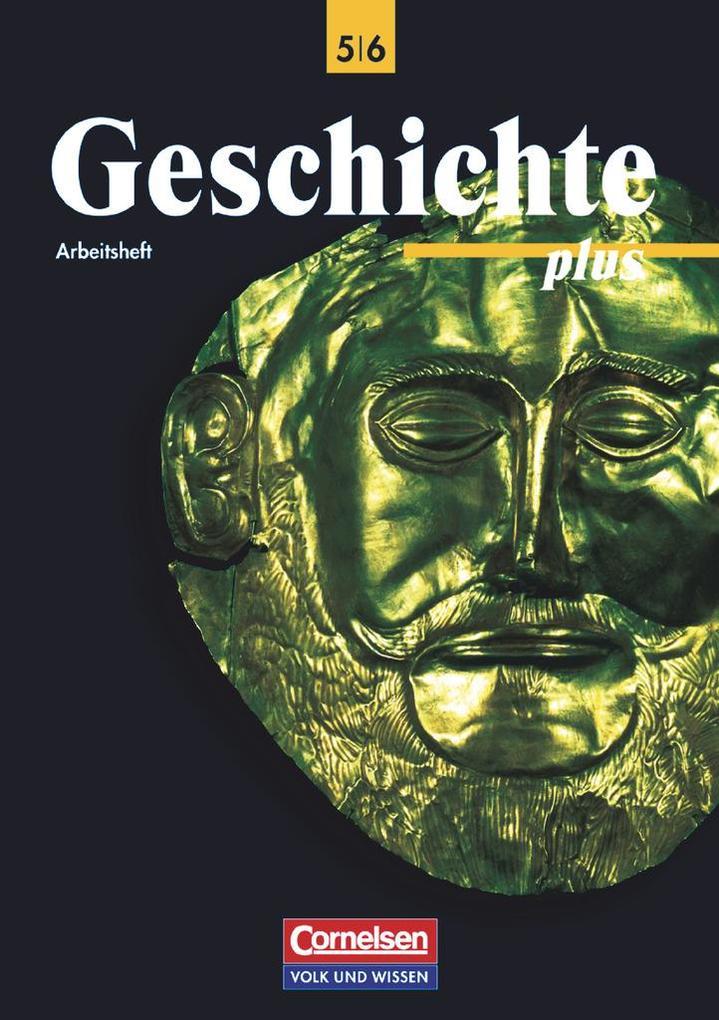 Geschichte plus 5/6. Arbeitsheft. Östliche Bundesländer und Berlin als Buch (kartoniert)