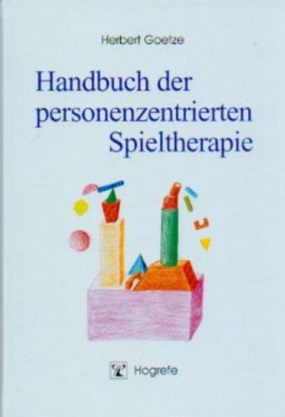 Handbuch der personenzentrierten Spieltherapie als Buch (kartoniert)
