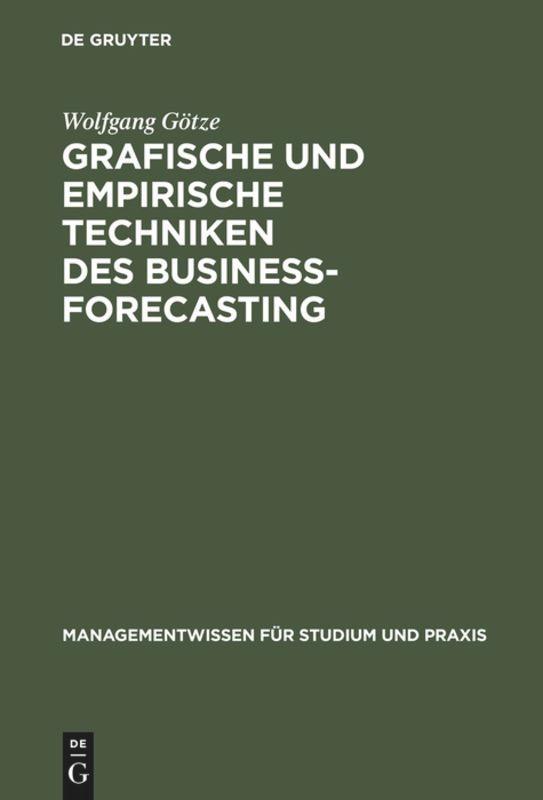 Grafische und empirische Techniken des Business-Forecasting als Buch (gebunden)