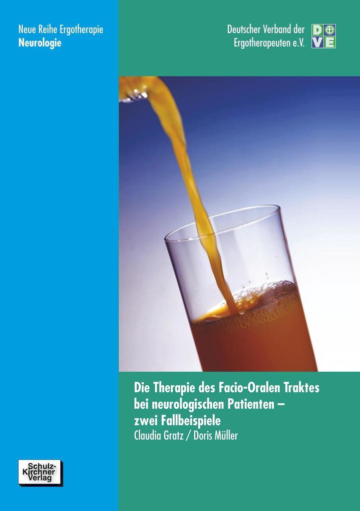 Die Therapie des Facio-Oralen Traktes bei neurologischen Patienten - zwei Fallbeispiele als Buch (kartoniert)