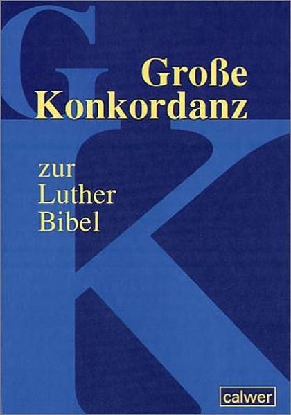 Große Konkordanz zur Lutherbibel als Buch (gebunden)
