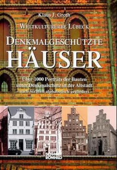 Weltkulturerbe Lübeck. Denkmalgeschützte Häuser als Buch (gebunden)