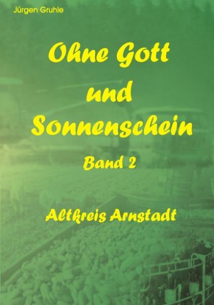 Ohne Gott und Sonnenschein Band II als Buch (gebunden)