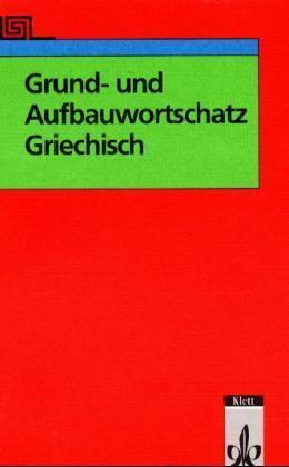 Grund- und Aufbauwortschatz Griechisch als Buch (kartoniert)