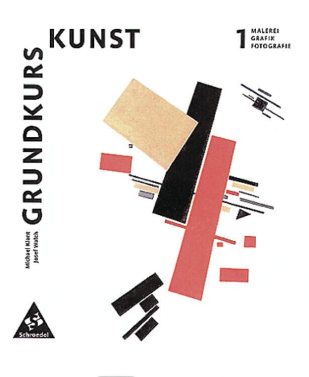 Grundkurs Kunst 1. Malerei, Grafik, Fotografie. Neubearbeitung als Buch (kartoniert)