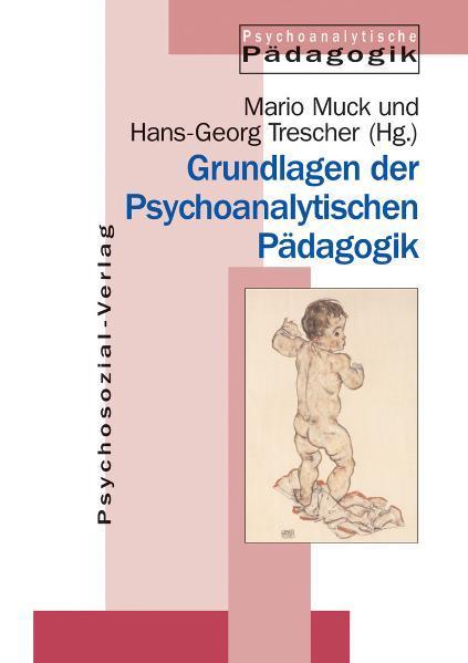 Grundlagen der Psychoanalytischen Pädagogik als Buch (kartoniert)