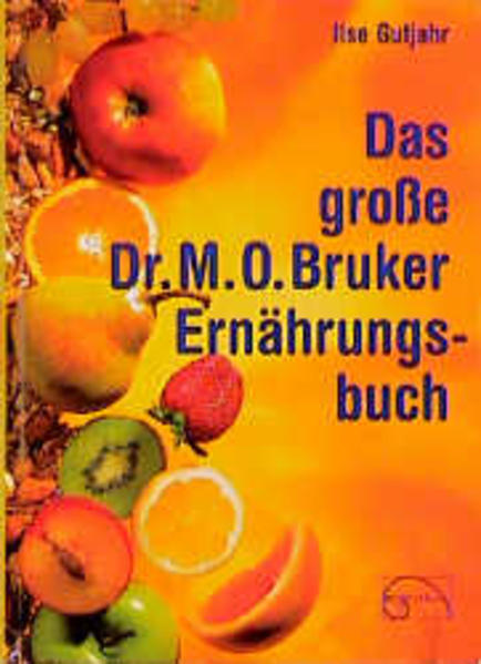 Das große Dr. M. O. Bruker - Ernährungsbuch als Buch (gebunden)