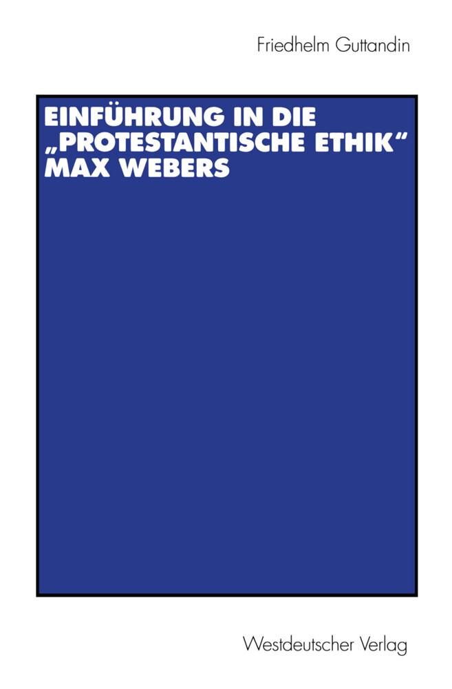 """Einführung in die """"Protestantische Ethik"""" Max Webers als Buch (kartoniert)"""