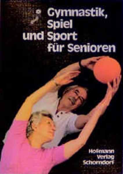 Gymnastik, Spiel und Sport für Senioren als Buch (kartoniert)
