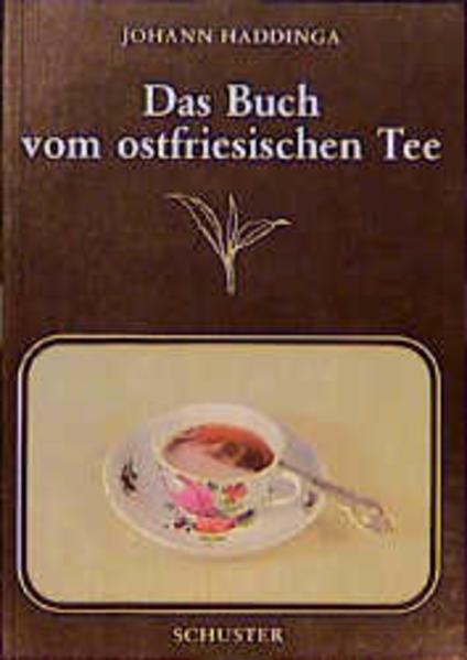 Das Buch vom ostfriesischen Tee als Buch (kartoniert)