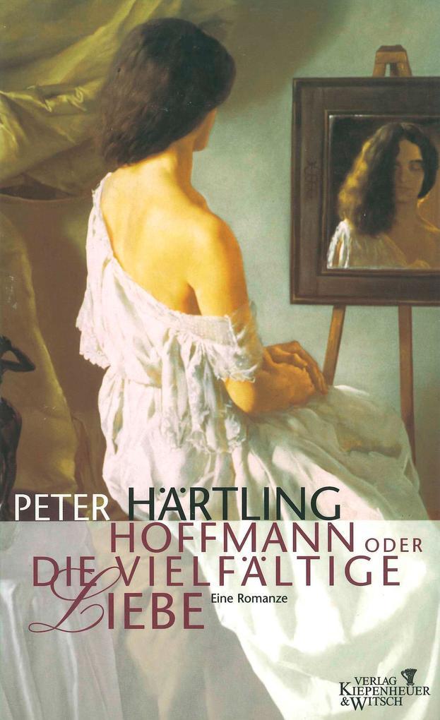 Hoffmann oder Die vielfältige Liebe als Buch (gebunden)