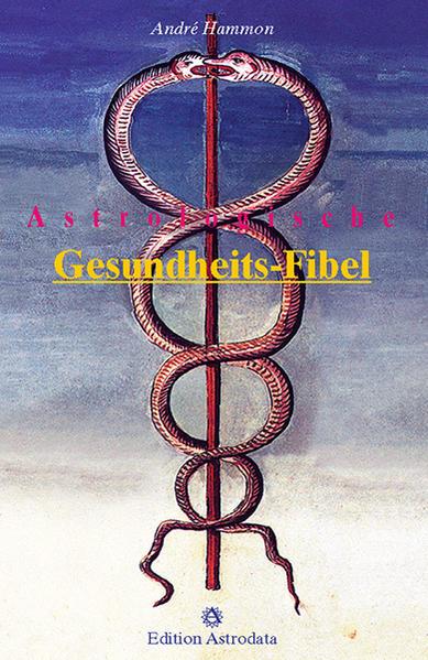Astrologische Gesundheits-Fibel als Buch (kartoniert)