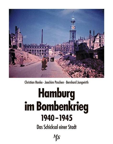 Hamburg im Bombenkrieg 1940 - 1945 als Buch (gebunden)