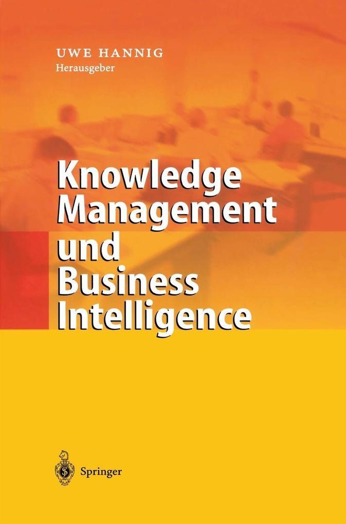 Knowledge Management und Business Intelligence als Buch (gebunden)