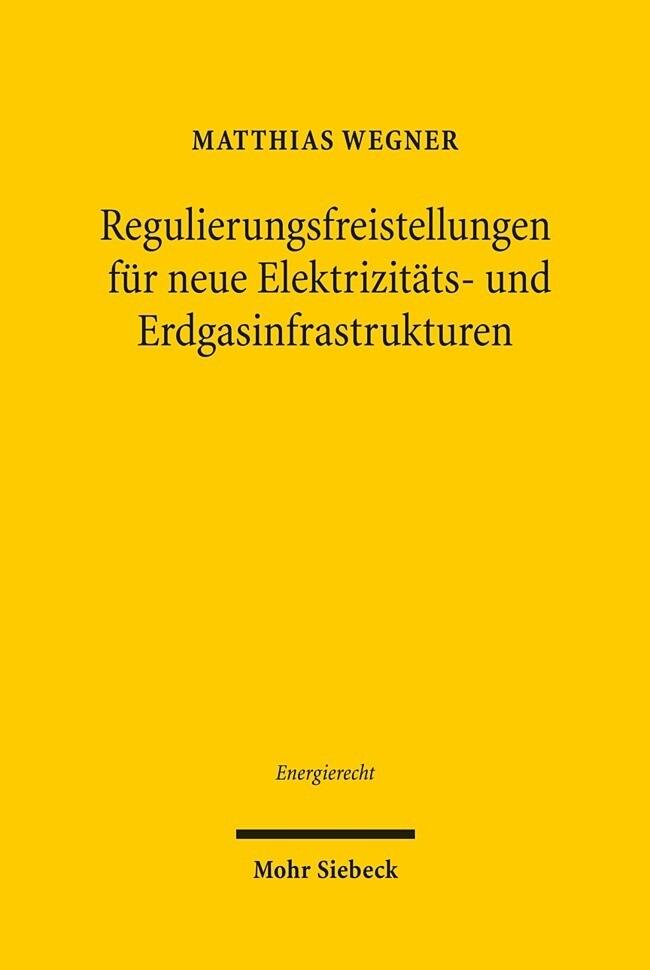 Regulierungsfreistellungen für neue Elektrizitäts- und Erdgasinfrastrukturen als Buch (kartoniert)