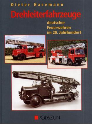 Drehleiterfahrzeuge deutscher Feuerwehren im 20. Jahrhundert als Buch (gebunden)