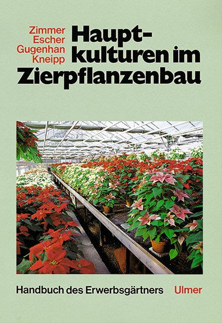 Hauptkulturen im Zierpflanzenbau als Buch (gebunden)