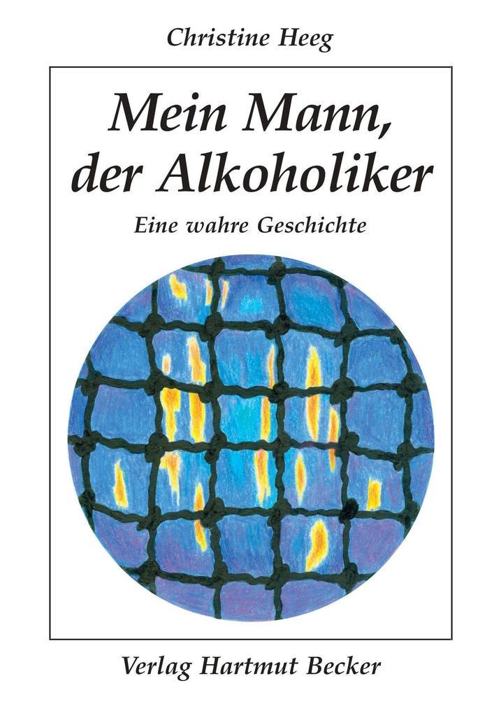 Mein Mann, der Alkoholiker als Buch (kartoniert)