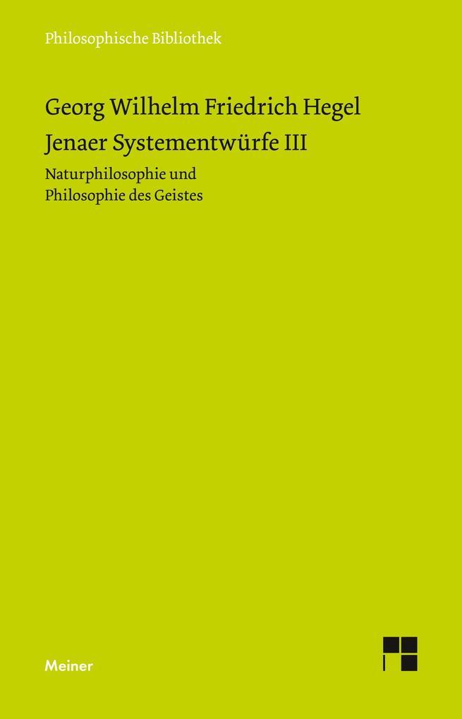 Jenaer Systementwürfe 3. Naturphilosophie und Philosophie des Geistes als Buch (kartoniert)
