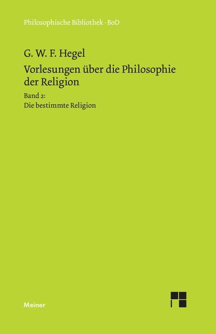 Vorlesungen über die Philosophie der Religion / Vorlesungen über die Philosophie der Religion. Teil 2 als Buch (gebunden)
