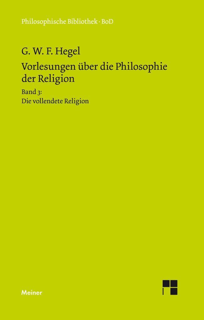 Vorlesungen über die Philosophie der Religion / Vorlesungen über die Philosophie der Religion als Buch (gebunden)