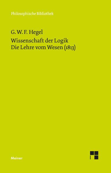 Wissenschaft der Logik. Die Lehre vom Wesen (1813) als Buch (kartoniert)