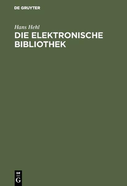 Die elektronische Bibliothek als Buch (gebunden)