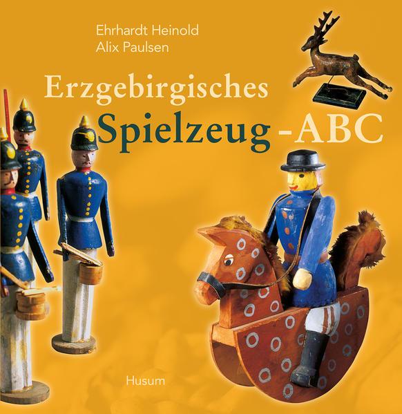 Erzgebirgisches Spielzeug-ABC als Buch (gebunden)