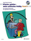 Klavierspielen - mein schönstes Hobby 1. Mit CD