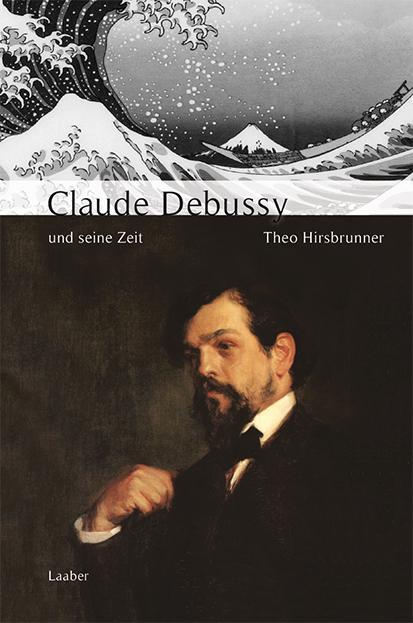 Claude Debussy und seine Zeit als Buch (gebunden)