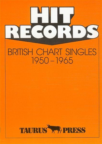 Hit Records. British Chart Singles 1950 - 1965 als Buch (kartoniert)