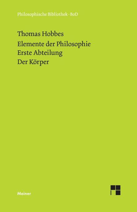 Elemente der Philosophie. Erste Abteilung: Der Körper. (Elementa Philosophica I) / Elemente der Philosophie. Erste Abteilung. Der Körper. als Buch (gebunden)