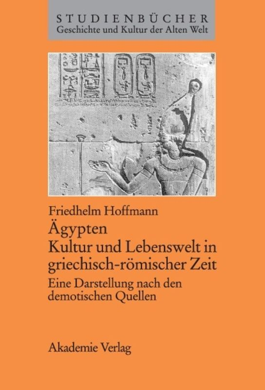 Ägypten. Kultur und Lebenswelt in griechisch-römischer Zeit als Buch