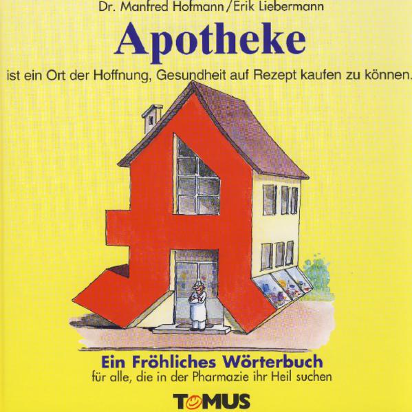 Apotheke. Ein fröhliches Wörterbuch als Buch (gebunden)