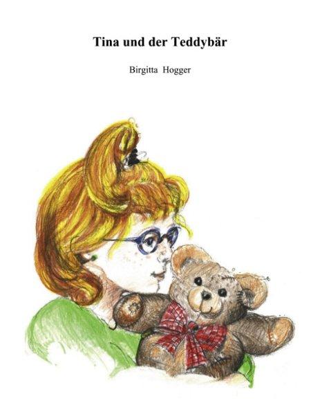 Tina und der Teddybär als Buch (gebunden)