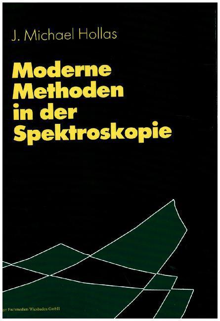 Moderne Methoden in der Spektroskopie als Buch (gebunden)