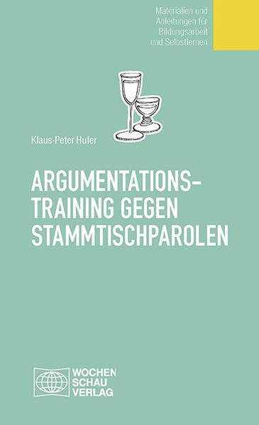 Argumentationstraining gegen Stammtischparolen als Buch (kartoniert)