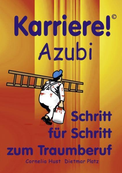 Karriere! Azubi Schritt für Schritt zum Traumberuf als Buch (kartoniert)