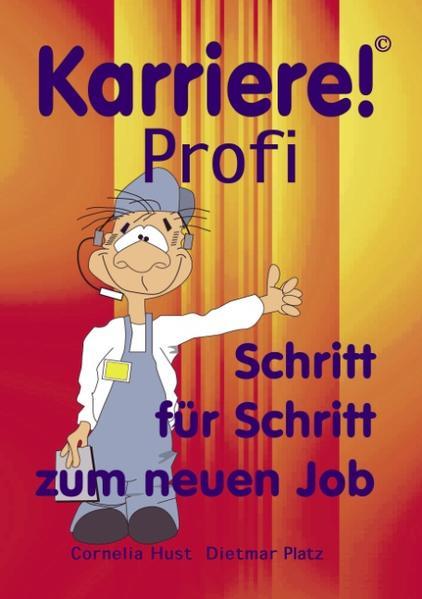 Karriere! Profi Schritt für Schritt zum neuen Job als Buch (kartoniert)