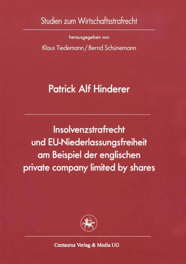 Insolvenzstrafrecht und EU-Niederlassungsfreiheit am Beispiel der englischen private company limited by shares als Buch (kartoniert)