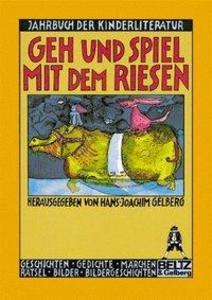 Jahrbuch der Kinderliteratur 01. Geh und spiel mit dem Riesen als Taschenbuch