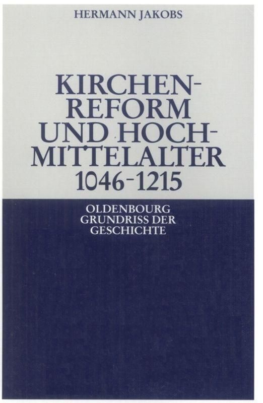 Kirchenreform und Hochmittelalter 1046-1215 als Buch (gebunden)