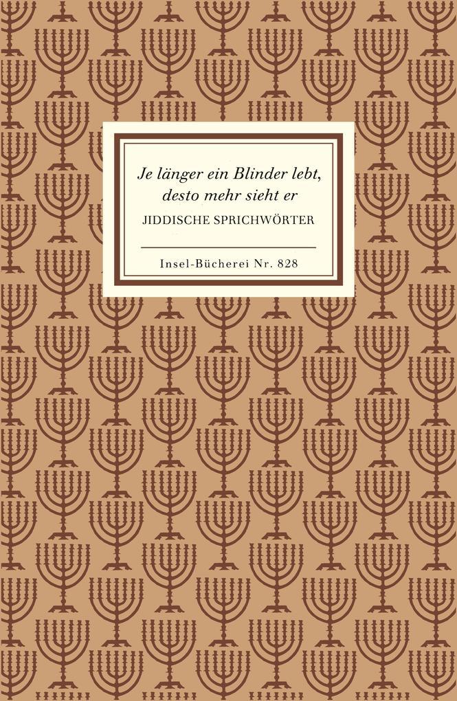 Jiddische Sprichwörter. Je länger ein Blinder lebt, desto mehr sieht er als Buch (gebunden)