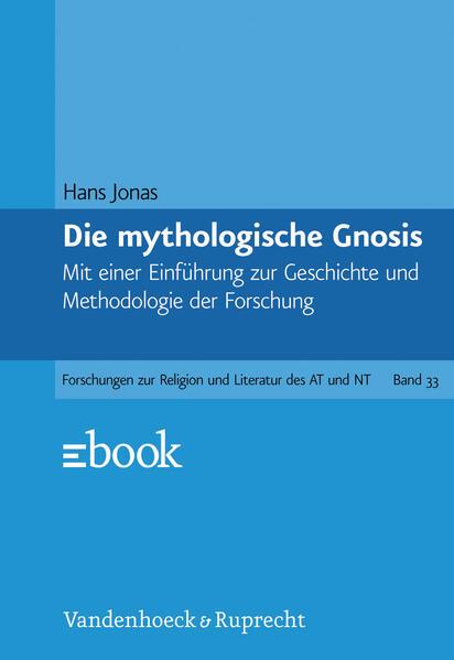 Gnosis und spätantiker Geist I. Die mythologische Gnosis als Buch (gebunden)