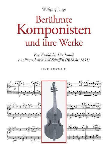 Berühmte Komponisten und ihre Werke als Buch (gebunden)