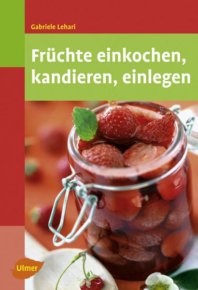 Früchte einkochen, kandieren, einlegen als Buch (kartoniert)