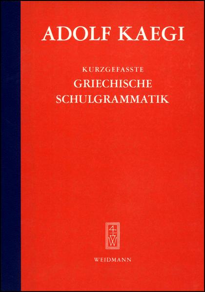 Kurzgefasste Griechische Schulgrammatik als Buch (gebunden)