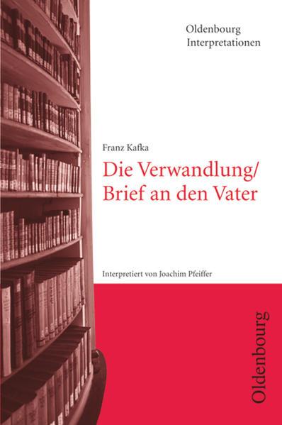 Franz Kafka: Die Verwandlung / Brief an den Vater. Interpretationen als Buch (kartoniert)